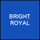 Bright Royal