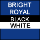 Bright Royal, Black & White