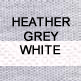 Heather Grey and White
